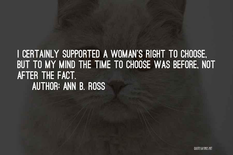 Right To Choose Quotes By Ann B. Ross