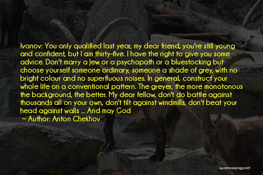 Right To Choose Quotes By Anton Chekhov