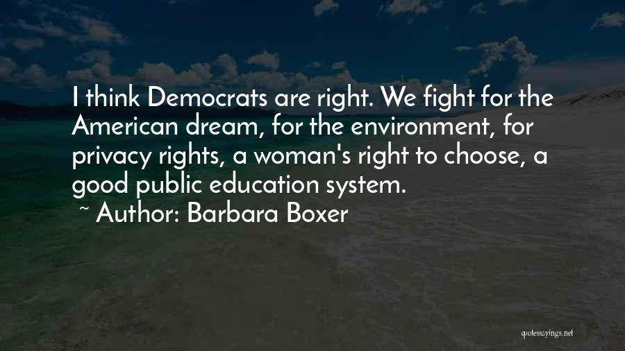 Right To Choose Quotes By Barbara Boxer