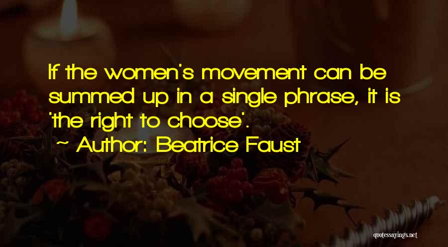 Right To Choose Quotes By Beatrice Faust