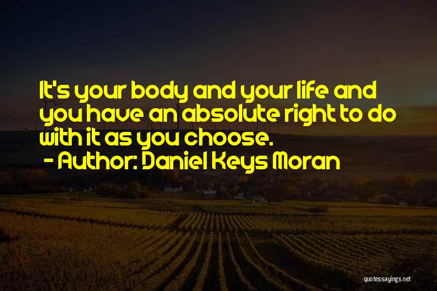 Right To Choose Quotes By Daniel Keys Moran
