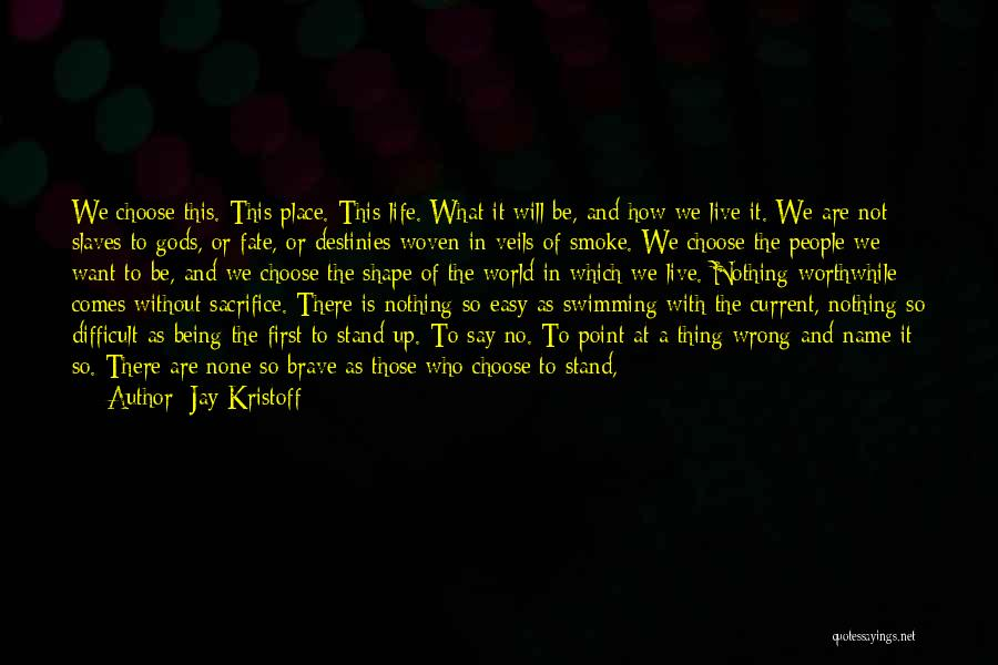 Right To Choose Quotes By Jay Kristoff