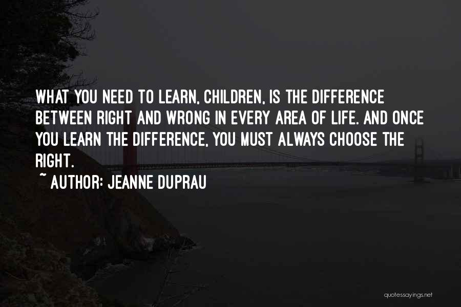 Right To Choose Quotes By Jeanne DuPrau