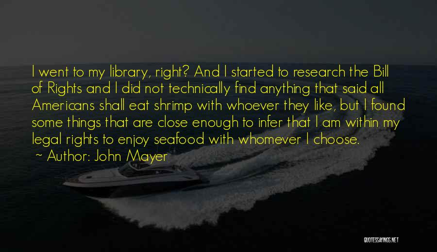 Right To Choose Quotes By John Mayer