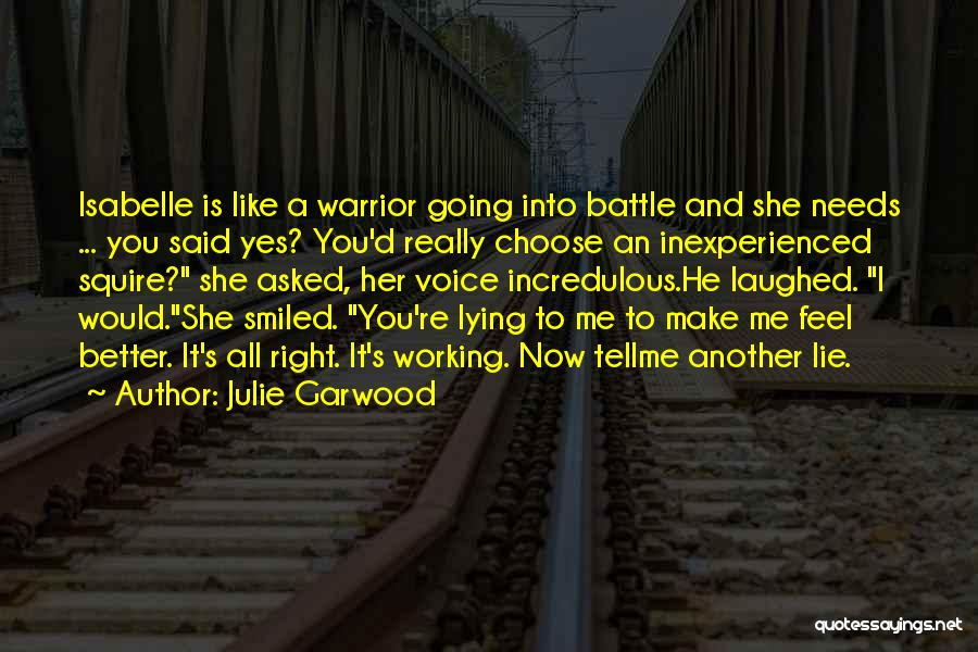 Right To Choose Quotes By Julie Garwood