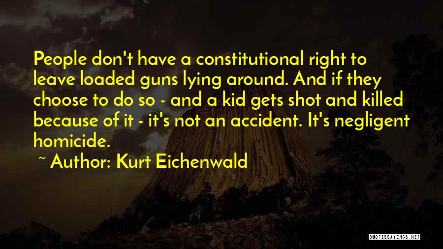 Right To Choose Quotes By Kurt Eichenwald