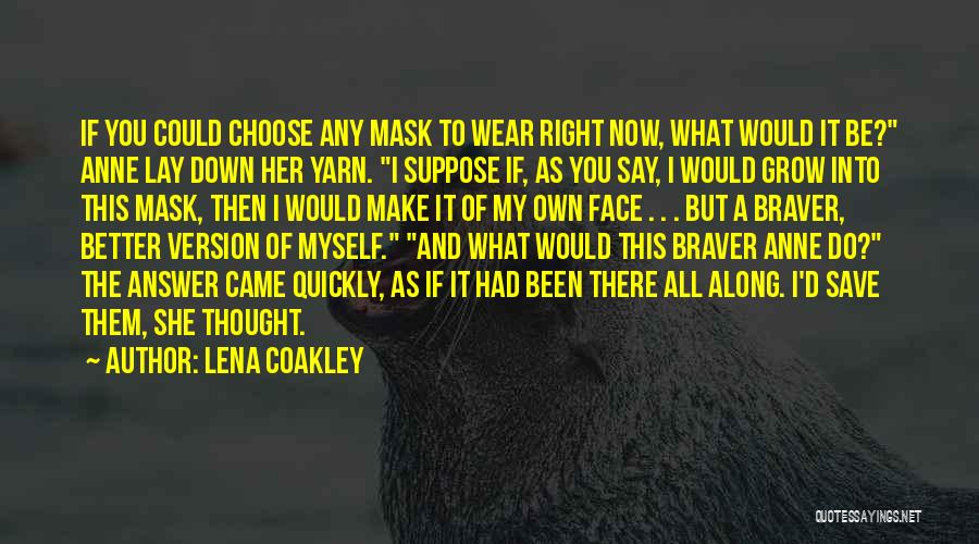 Right To Choose Quotes By Lena Coakley