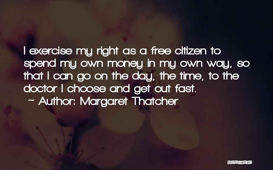 Right To Choose Quotes By Margaret Thatcher