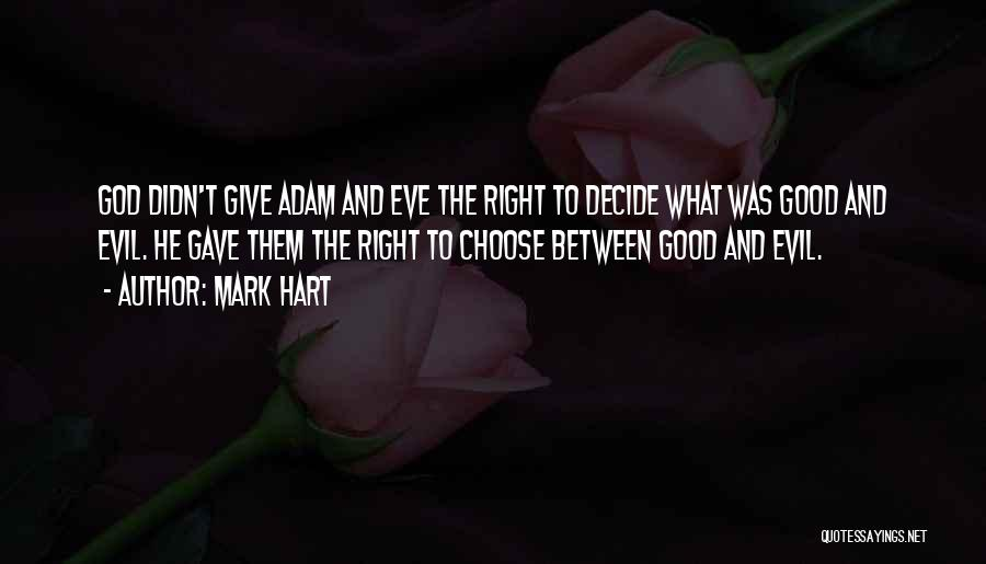 Right To Choose Quotes By Mark Hart