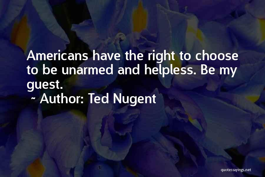 Right To Choose Quotes By Ted Nugent