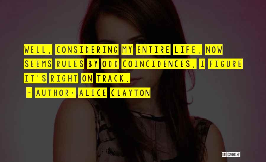 Right Track Quotes By Alice Clayton