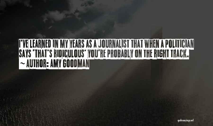 Right Track Quotes By Amy Goodman