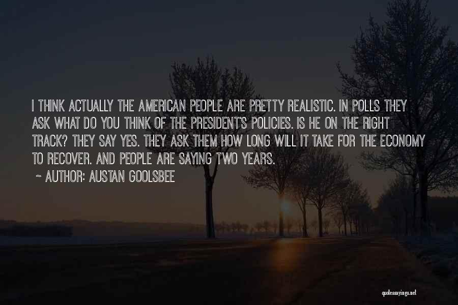 Right Track Quotes By Austan Goolsbee