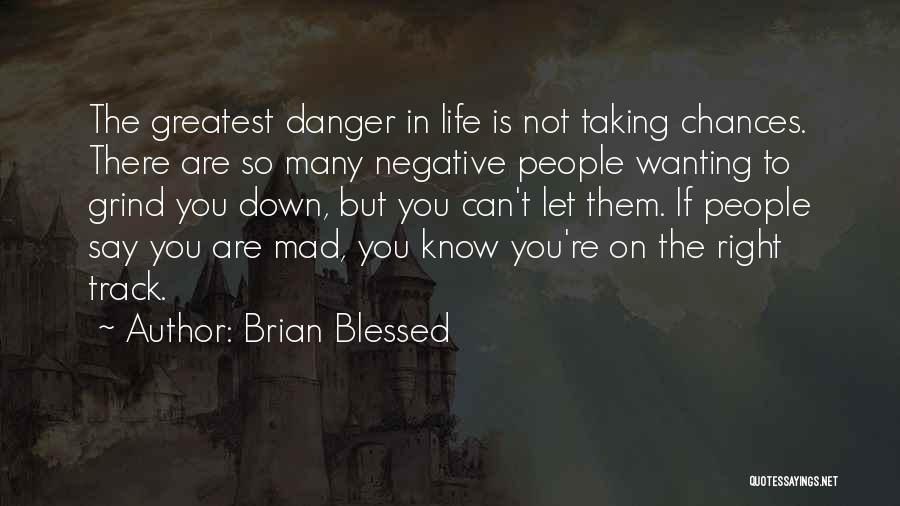 Right Track Quotes By Brian Blessed