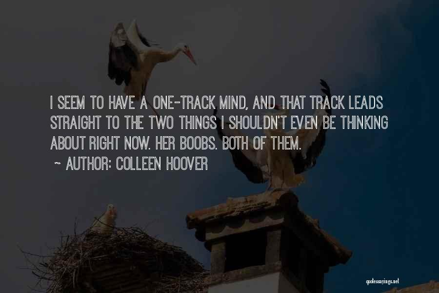 Right Track Quotes By Colleen Hoover
