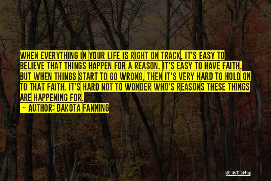 Right Track Quotes By Dakota Fanning