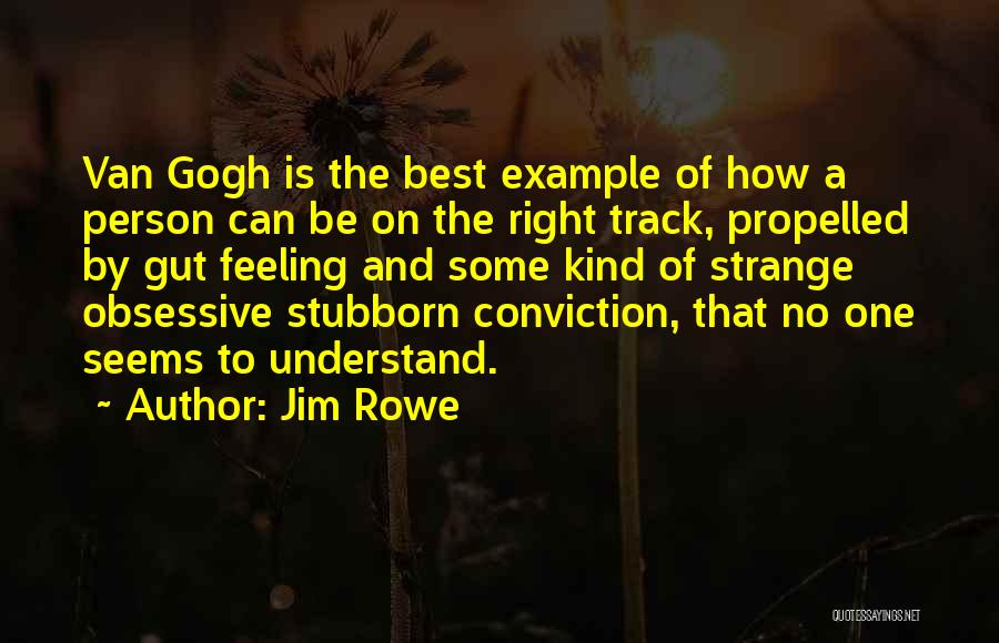 Right Track Quotes By Jim Rowe