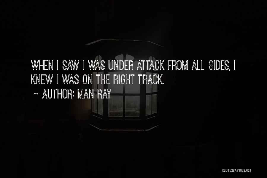 Right Track Quotes By Man Ray