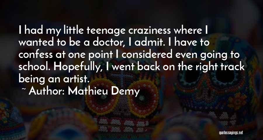 Right Track Quotes By Mathieu Demy