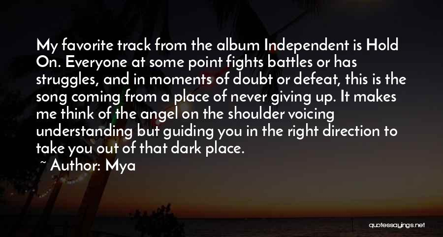 Right Track Quotes By Mya