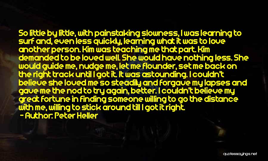 Right Track Quotes By Peter Heller