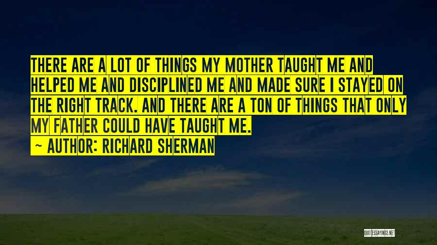 Right Track Quotes By Richard Sherman