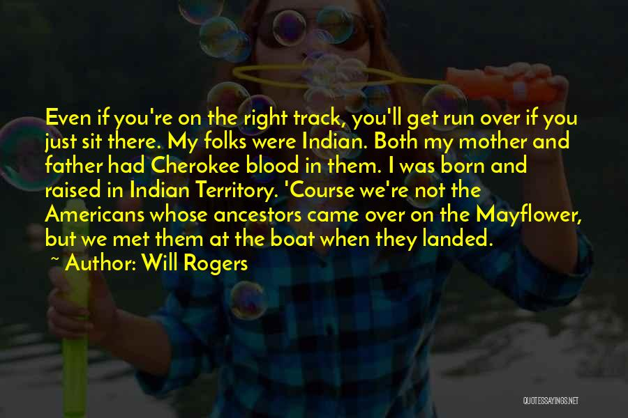 Right Track Quotes By Will Rogers