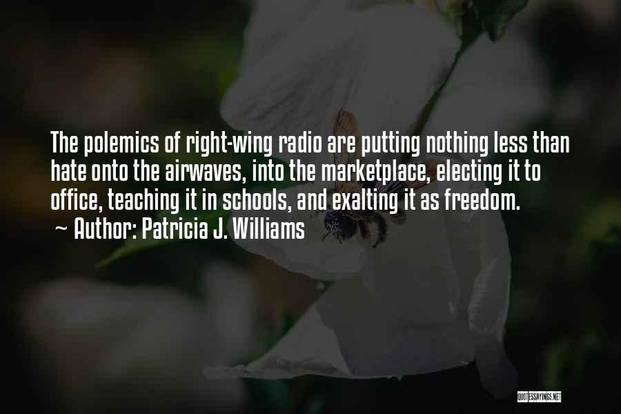 Right Wing Hate Quotes By Patricia J. Williams