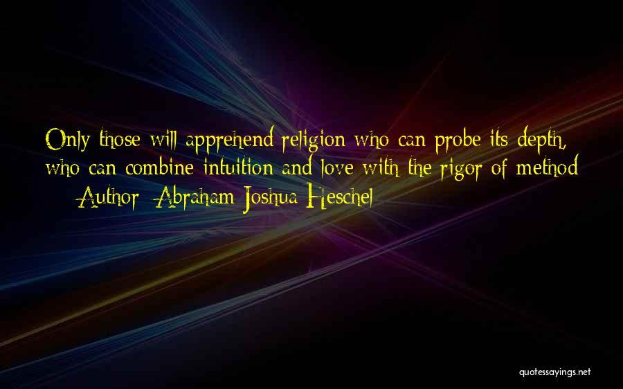 Rigor Quotes By Abraham Joshua Heschel
