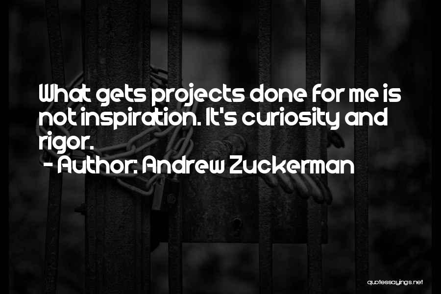 Rigor Quotes By Andrew Zuckerman