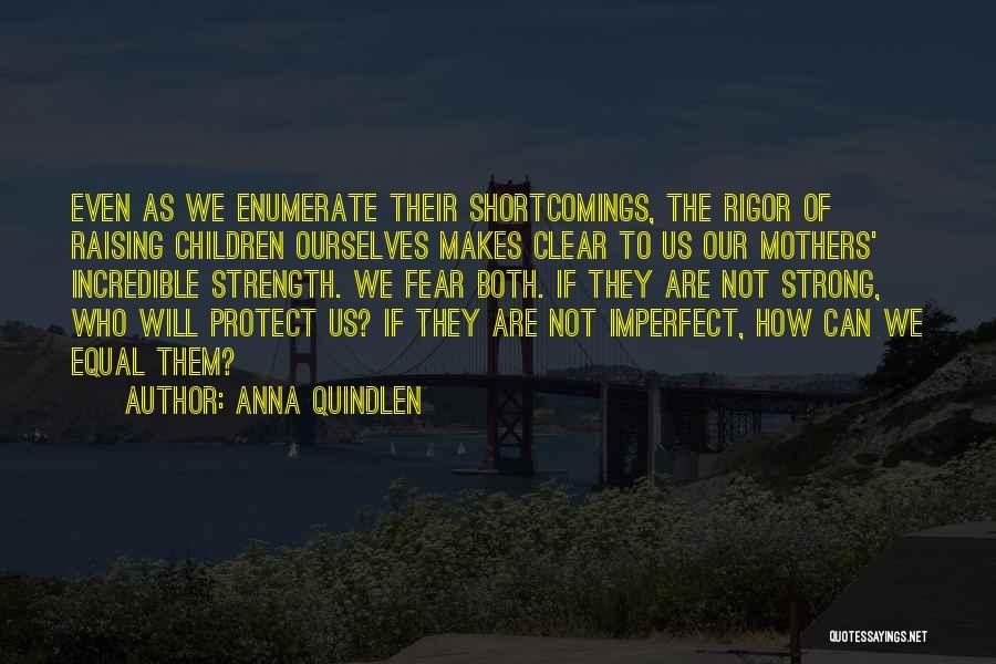 Rigor Quotes By Anna Quindlen