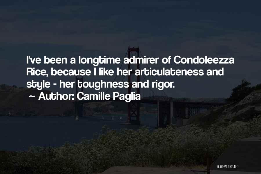 Rigor Quotes By Camille Paglia