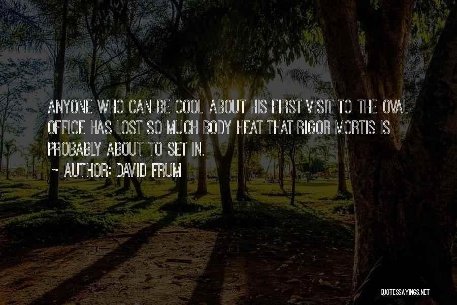 Rigor Quotes By David Frum
