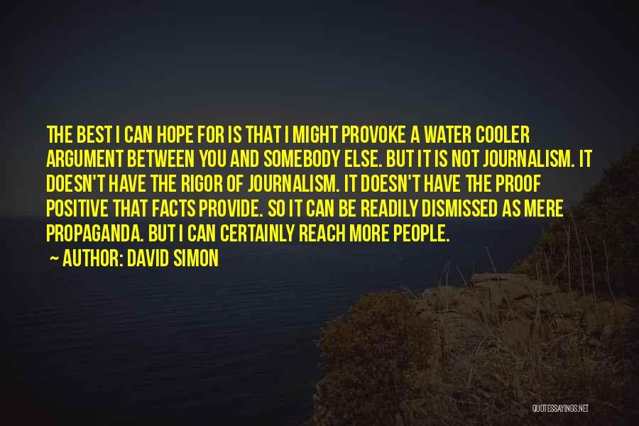 Rigor Quotes By David Simon