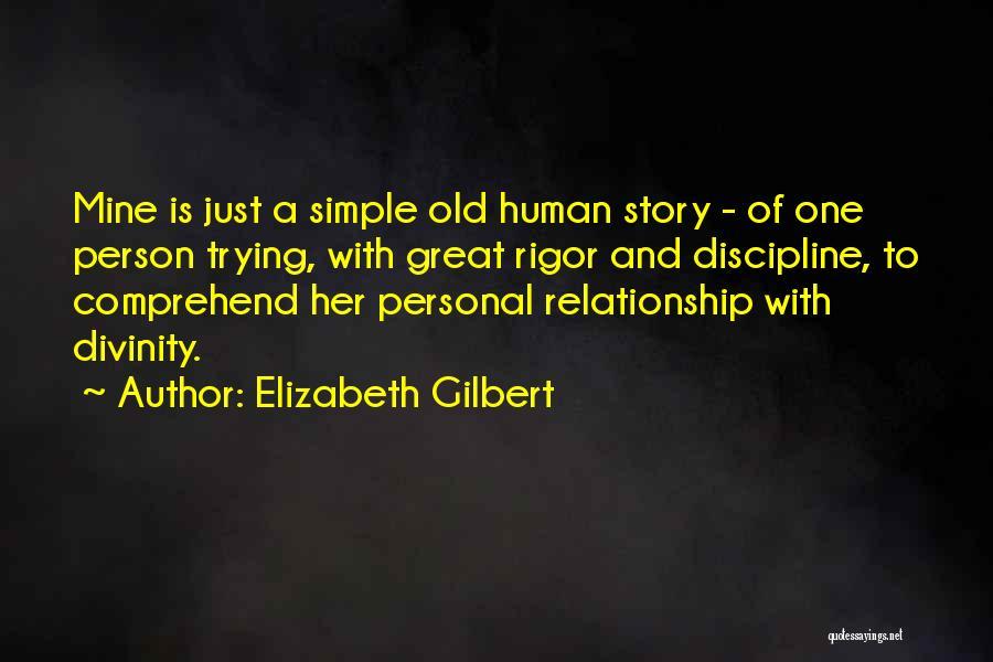 Rigor Quotes By Elizabeth Gilbert