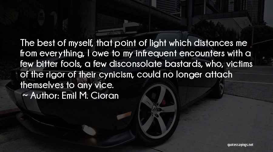 Rigor Quotes By Emil M. Cioran