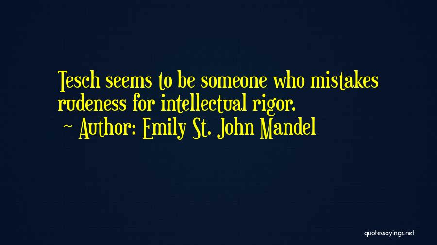 Rigor Quotes By Emily St. John Mandel