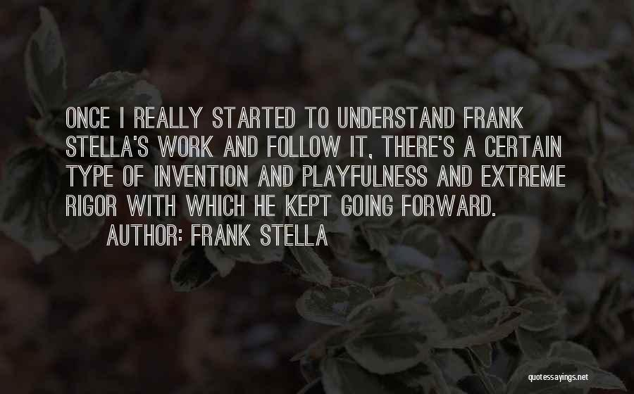Rigor Quotes By Frank Stella