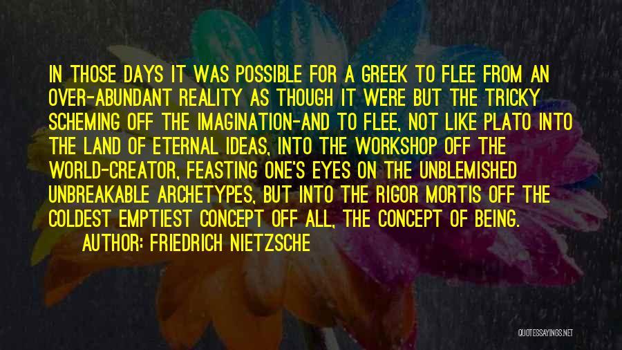 Rigor Quotes By Friedrich Nietzsche