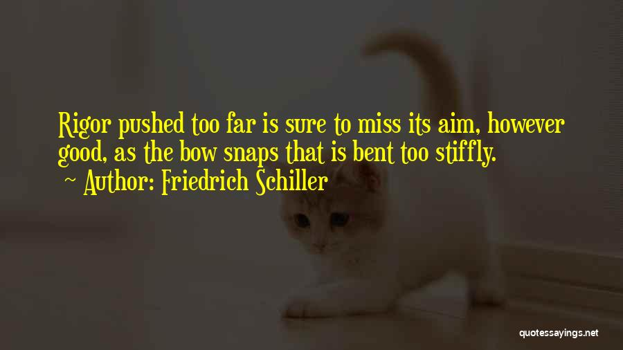 Rigor Quotes By Friedrich Schiller