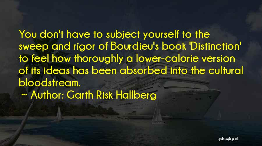 Rigor Quotes By Garth Risk Hallberg