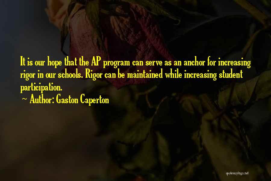 Rigor Quotes By Gaston Caperton