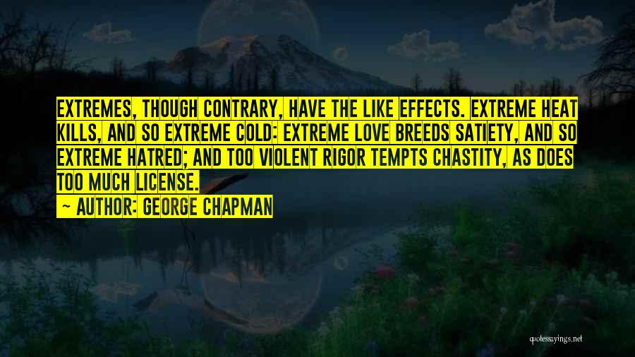 Rigor Quotes By George Chapman