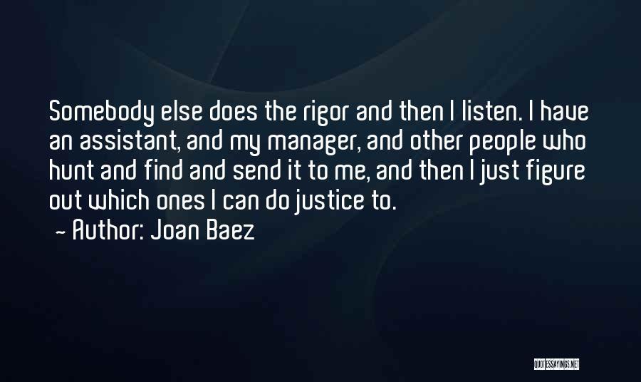 Rigor Quotes By Joan Baez