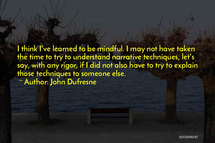 Rigor Quotes By John Dufresne