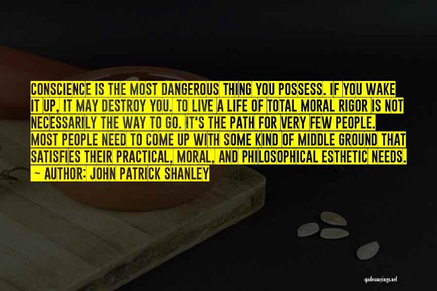 Rigor Quotes By John Patrick Shanley