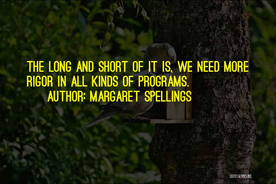 Rigor Quotes By Margaret Spellings