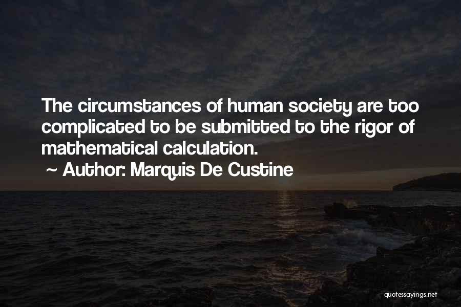 Rigor Quotes By Marquis De Custine
