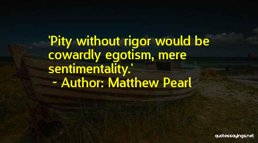 Rigor Quotes By Matthew Pearl