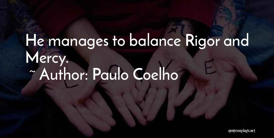 Rigor Quotes By Paulo Coelho